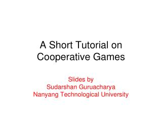 A Short Tutorial on Cooperative Games