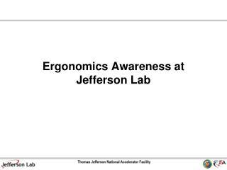 Ergonomics Awareness at  Jefferson Lab
