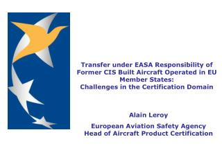 Transfer under EASA Responsibility of Former CIS Built Aircraft Operated in EU Member States: Challenges in the Certifi