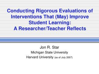 Conducting Rigorous Evaluations of Interventions That (May) Improve Student Learning: A Researcher/Teacher Reflects