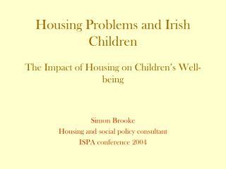 Housing Problems and Irish Children