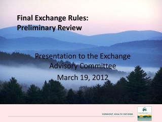 Final Exchange Rules: Preliminary Review