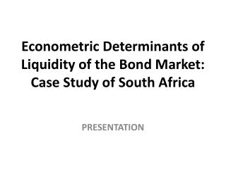 Econometric Determinants of Liquidity of the Bond Market: Case Study of South Africa