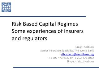 Risk Based Capital Regimes Some experiences of insurers and regulators
