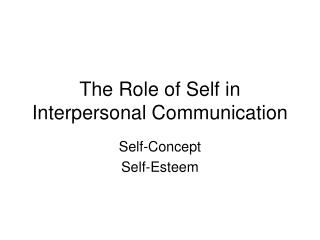 The Role of Self in Interpersonal Communication