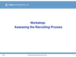 Workshop:  Assessing the Recruiting Process