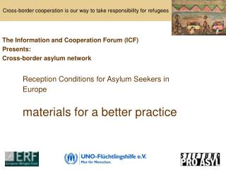 Reception Conditions for Asylum Seekers in Europe materials for  a better  practice