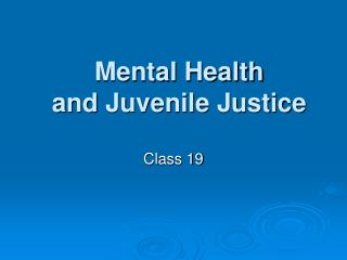 Mental Health  and Juvenile Justice