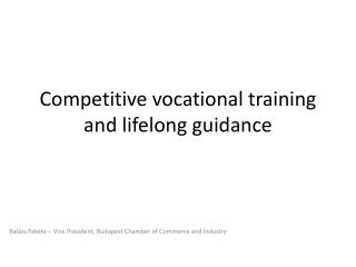 Competitive vocational training and lifelong guidance