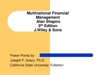 Multinational Financial Management  Alan Shapiro 9 th  Edition  J.Wiley & Sons