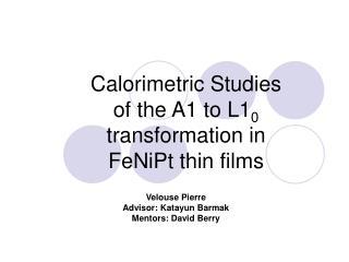 Calorimetric Studies of  the  A1 to L1 0  transformation in FeNiPt  thin  films