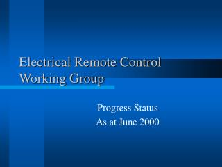 Electrical Remote Control Working Group