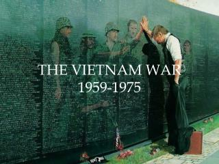 THE VIETNAM WAR 1959-1975
