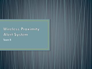 Wireless Proximity Alert System