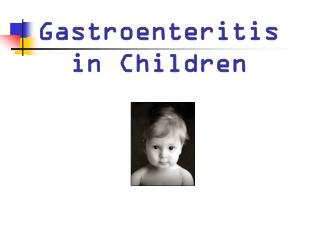 Gastroenteritis in Children