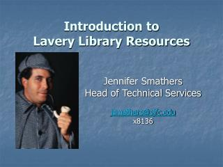Introduction to  Lavery Library Resources