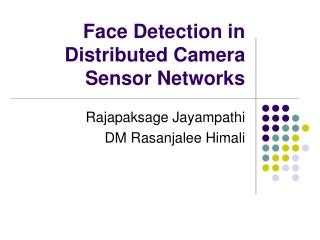 Face Detection in Distributed Camera Sensor Networks