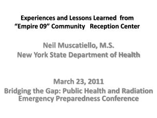 """Experiences and Lessons Learned  from """"Empire 09"""" Community   Reception Center"""