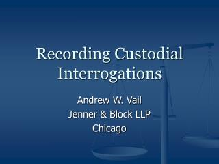 Recording Custodial Interrogations