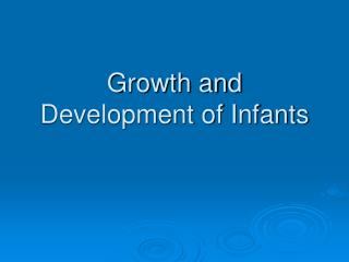 Growth and Development of Infants
