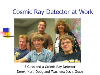 Cosmic Ray Detector at Work