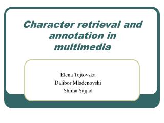 Character retrieval and annotation in multimedia
