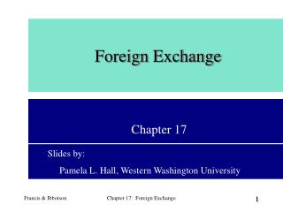 Francis  Ibbotson Chapter 17: Foreign Exchange