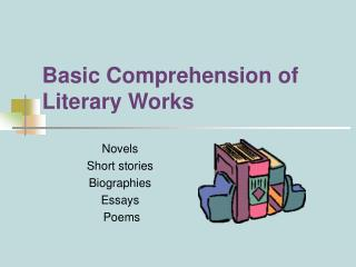 Basic Comprehension of  Literary Works