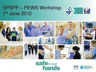 SPSPP – PEWS Workshop  1 st  June 2012