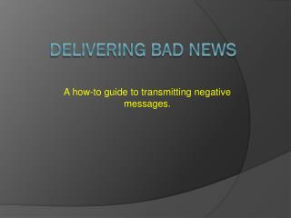 Delivering Bad News
