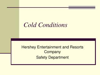 Cold Conditions