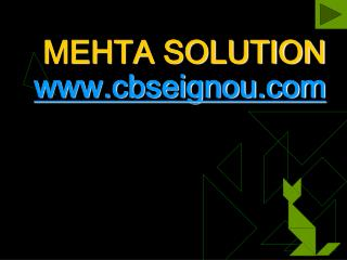MEHTA SOLUTION www.cbseignou.com