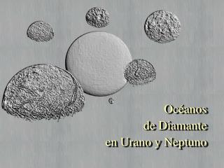 Océanos de Diamante en Urano y Neptuno
