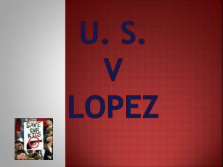 U. S.  v  LOPEZ