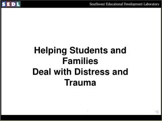 Helping Students and Families Deal with Distress and Trauma