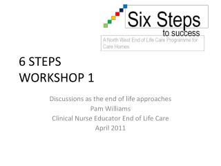 6 STEPS  WORKSHOP 1