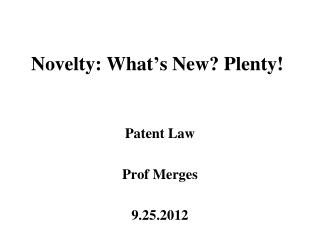 Novelty: What's New? Plenty!