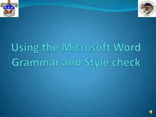 Using the Microsoft Word Grammar and Style check