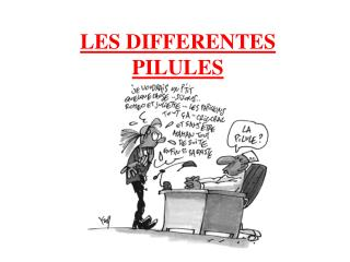 LES DIFFERENTES PILULES