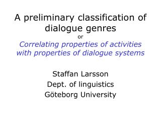 A preliminary classification of dialogue genres or Correlating properties of activities with properties of dialogue sys