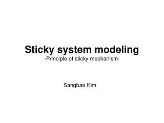 Sticky system modeling -Principle of sticky mechanism-