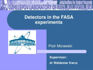 Detectors in the FASA experiments