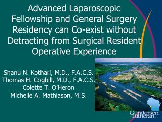 Advanced Laparoscopic Fellowship and General Surgery Residency can Co-exist without Detracting from Surgical Resident O
