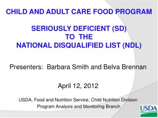 Child And Adult care food program Seriously deficient (SD) to  The national disqualified list (NDL)