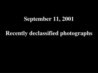 September 11, 2001 Recently declassified photographs
