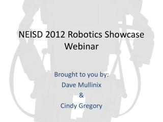 NEISD 2012 Robotics Showcase Webinar