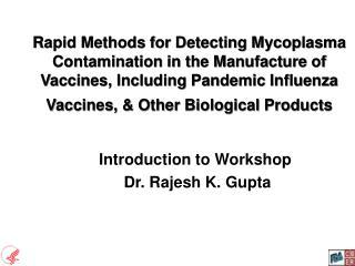 Introduction to Workshop  Dr. Rajesh K. Gupta