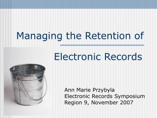 Managing the Retention of