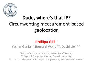 Dude, where's that IP? Circumventing measurement-based  geolocation