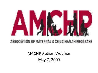 AMCHP Autism Webinar May 7, 2009